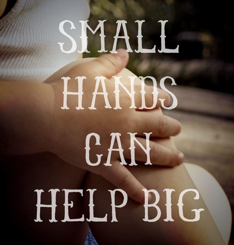 Small hands big help