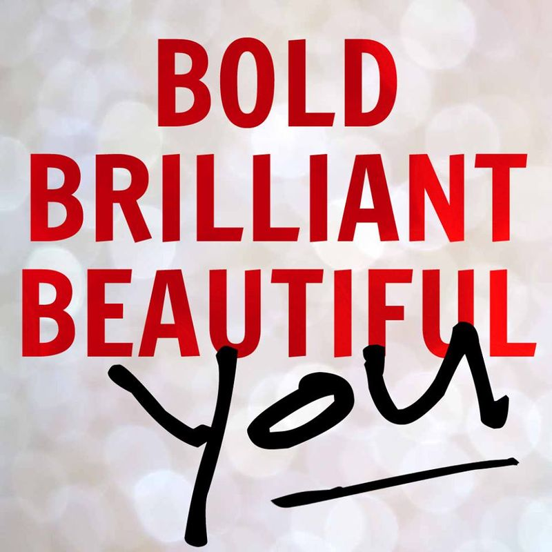 #boldbrilliantbeautiful