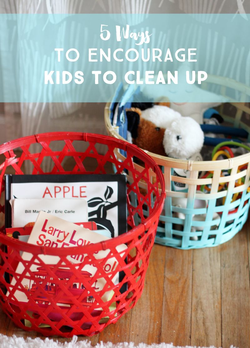 5 ways to encourage kids to clean up